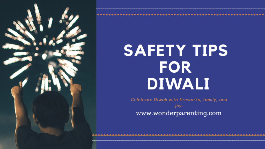 safety tips for diwali-wonderparenting