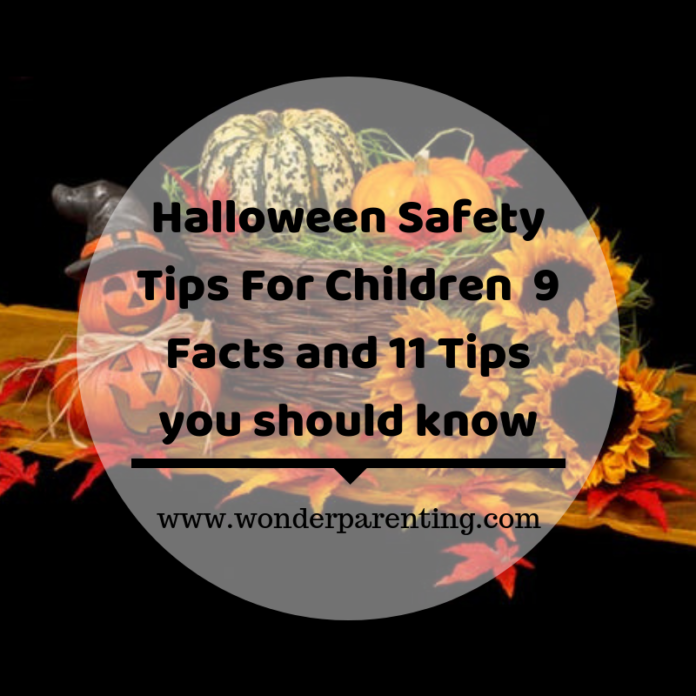 Halloween Safety Tips For Children _ 9 Facts and 11 Tips you should know