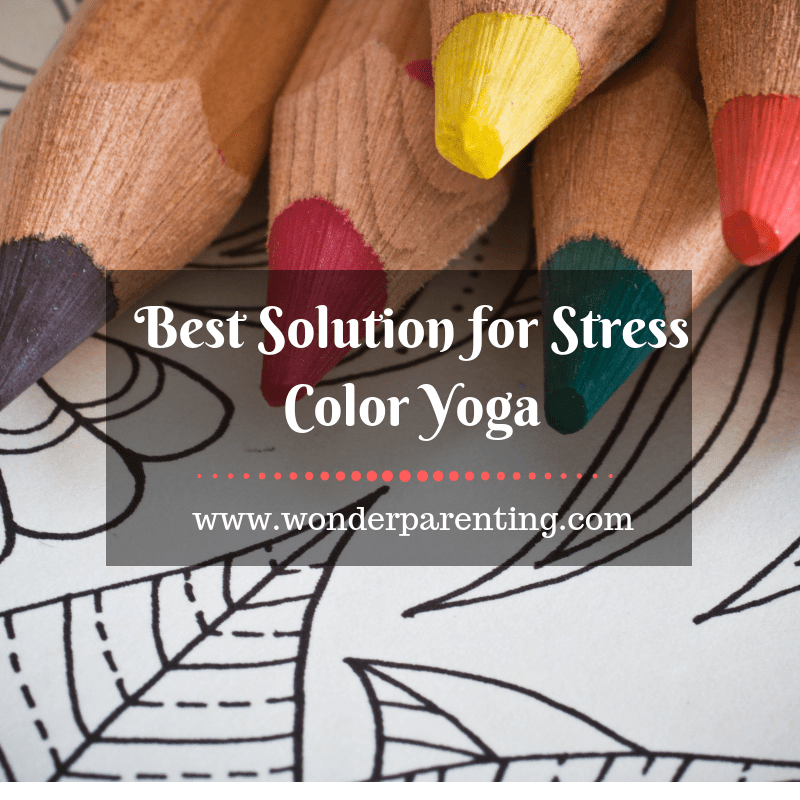 Best Solution for Stress Color Yoga-wonderparenting