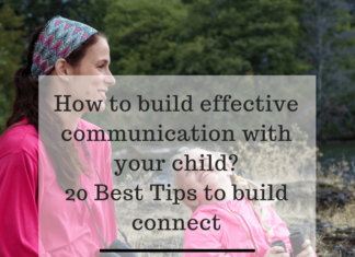 How to build effective communication with your child 20 Best Tips