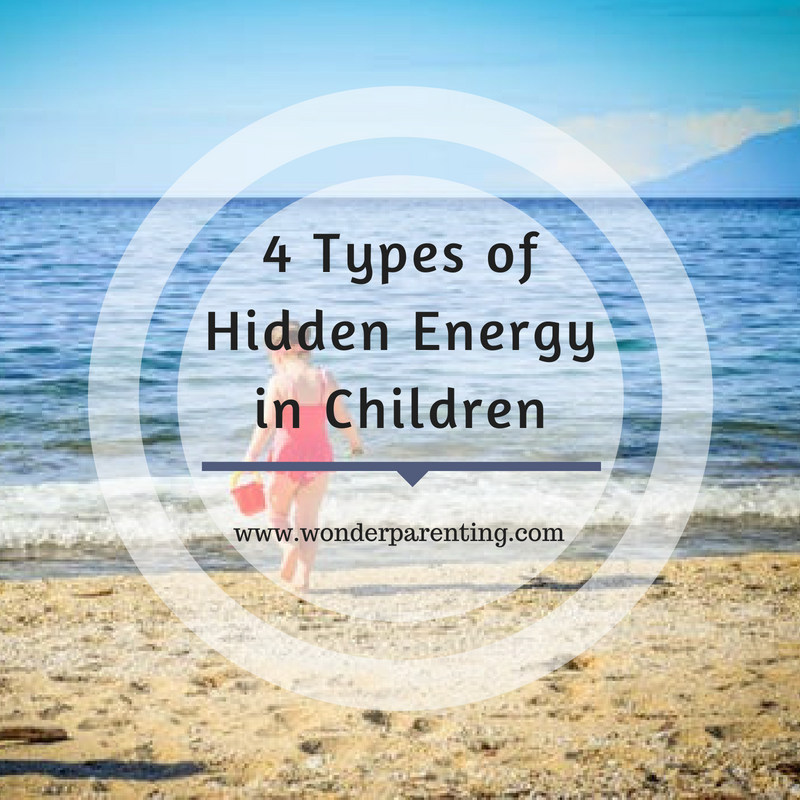 4 Types of Hidden Energy in Children