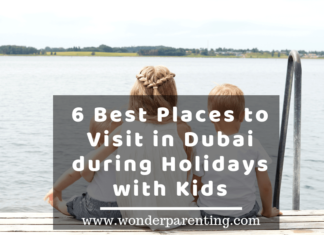 6 Best Places to Visit in Dubai during Summer Holidays with Kids