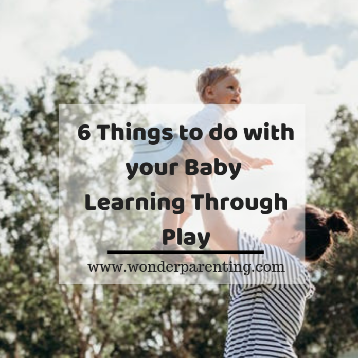 6 Things to do with your Baby _ Learning Through Play