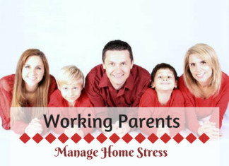 Tips for working parents to manage home stress
