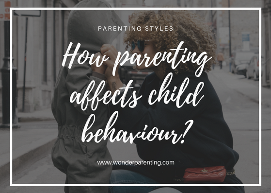 How parenting affects child behaviour-wonderparenting