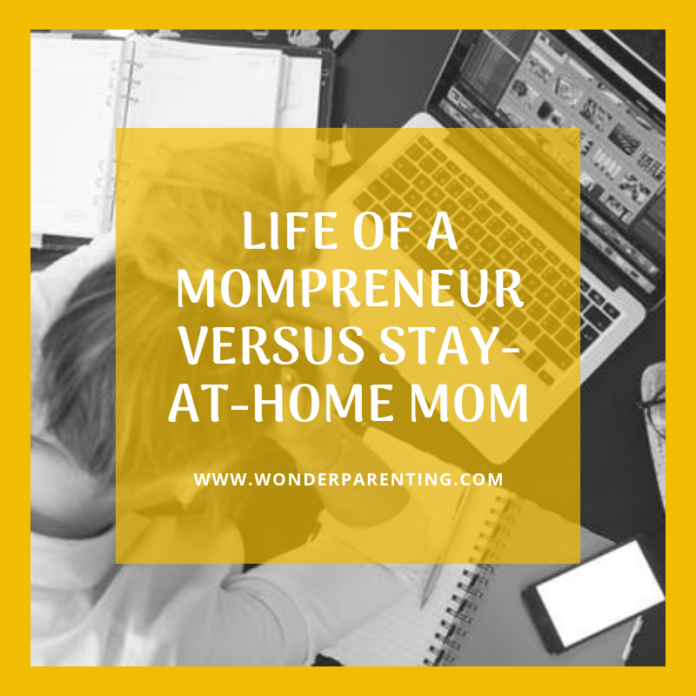 Life of a Mompreneur versus Stay-at-home Mom