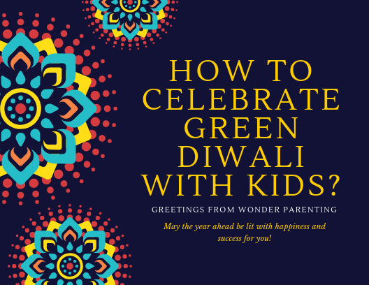How to celebrate Green Diwali with kids-wonderparenting