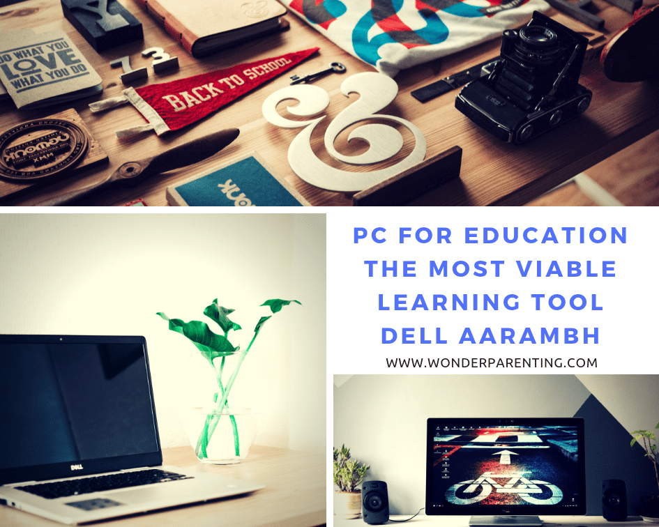 PC for Education | The most viable learning tool | Dell Aarambh-wonderparenting