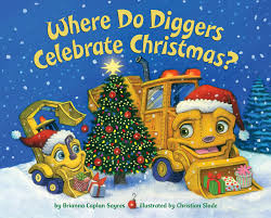 where do diggers celebrate christmas board book